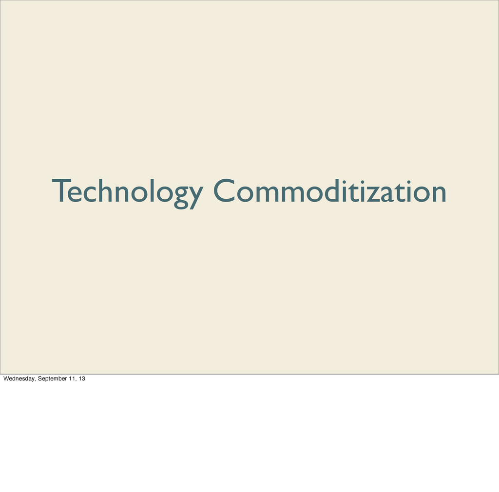 Technology Commoditization Wednesday, September...