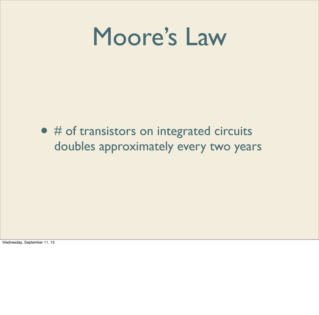 Moore's Law • # of transistors on integrated ci...