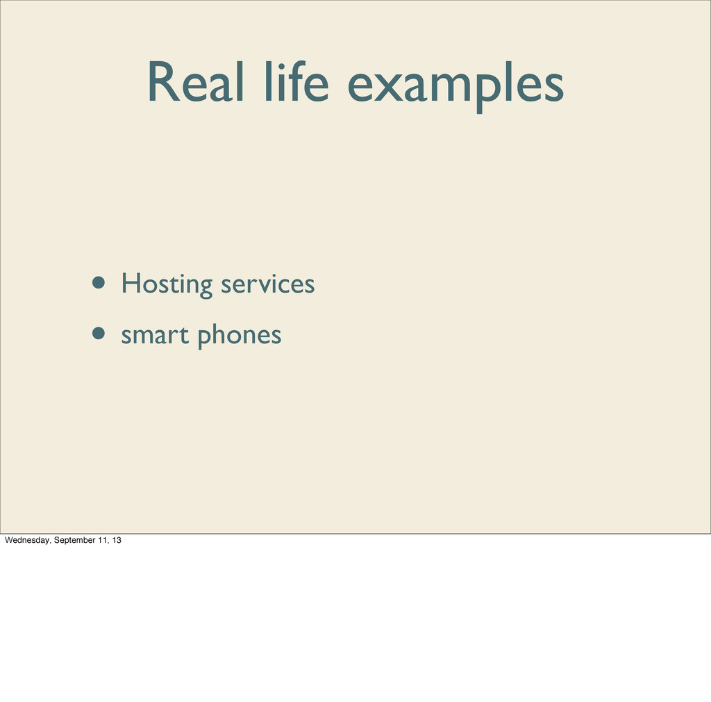 Real life examples • Hosting services • smart p...