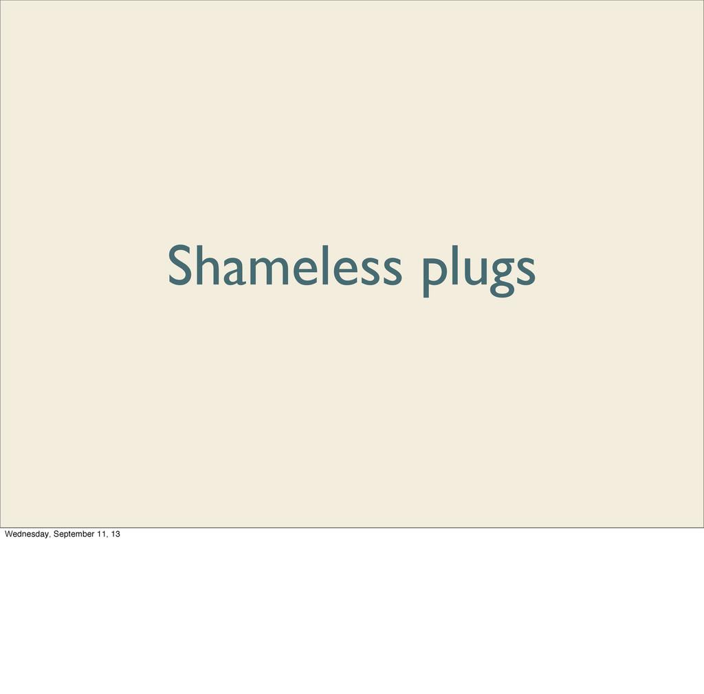 Shameless plugs Wednesday, September 11, 13