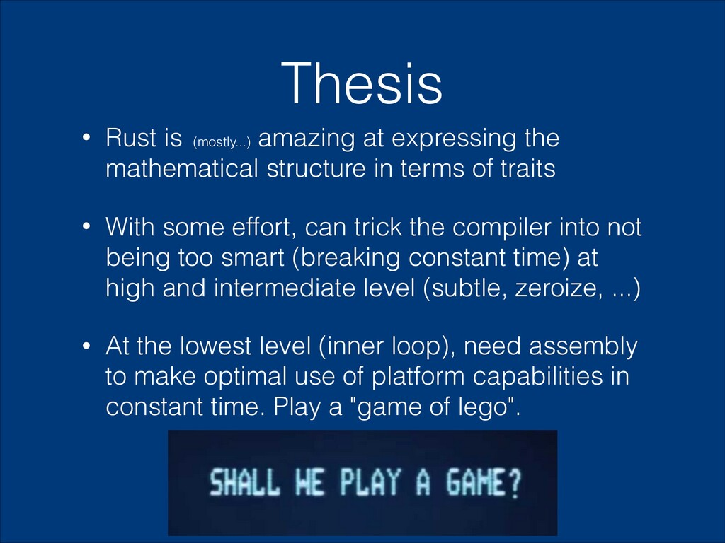 Thesis • Rust is (mostly...) amazing at express...