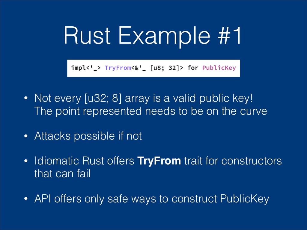 Rust Example #1 • Not every [u32; 8] array is a...