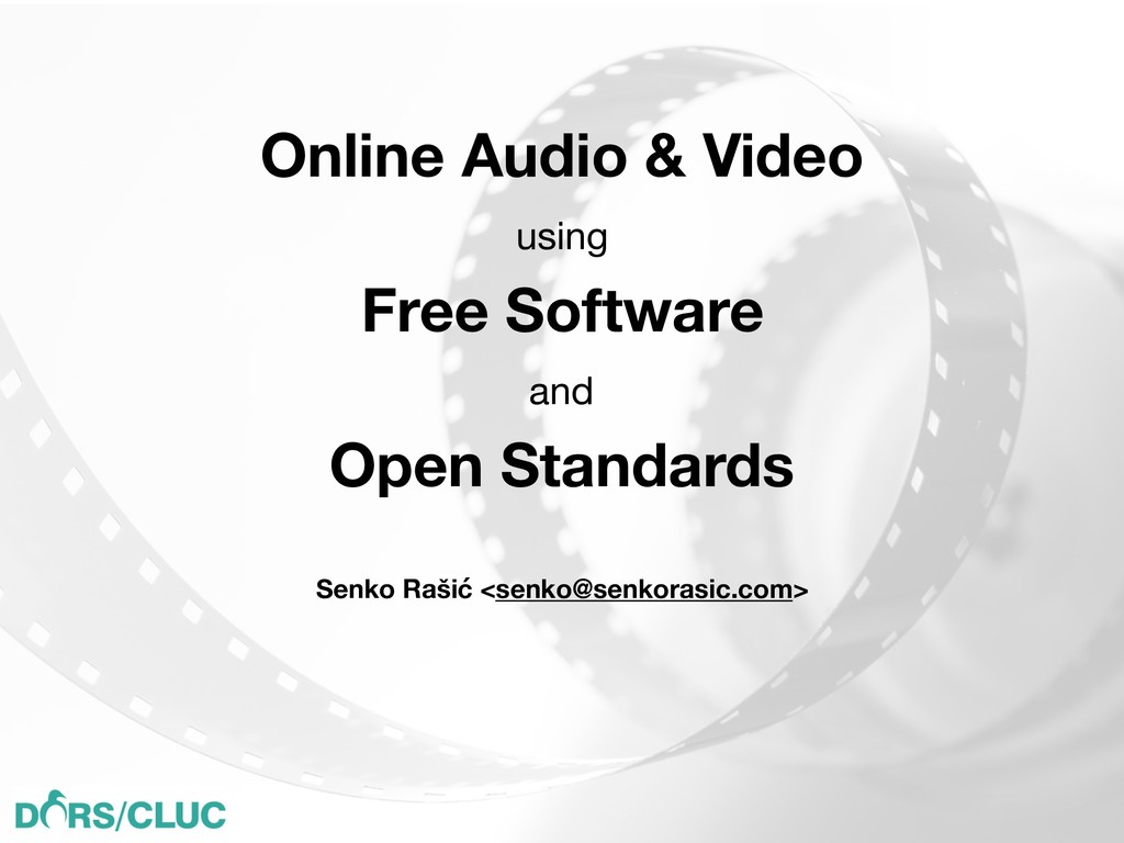Online Audio & Video using  Free Software and  ...