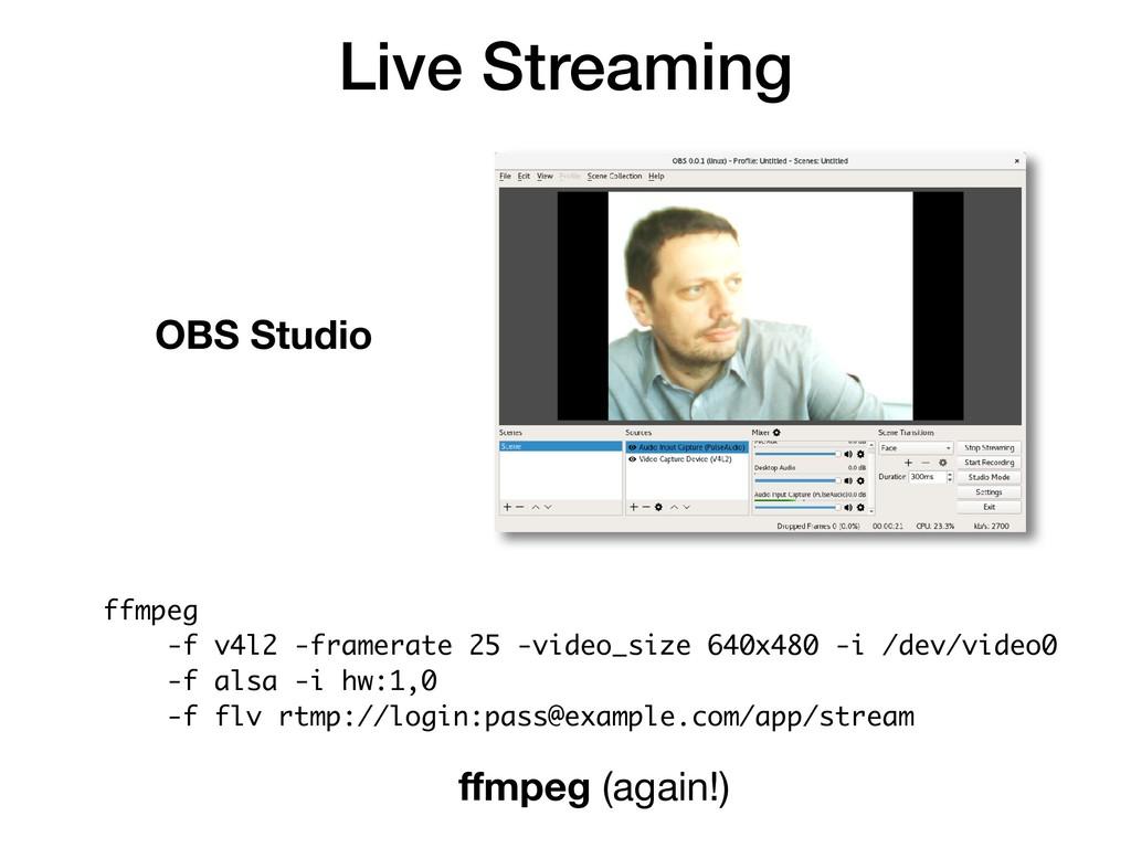 Live Streaming OBS Studio ffmpeg -f v4l2 -frame...