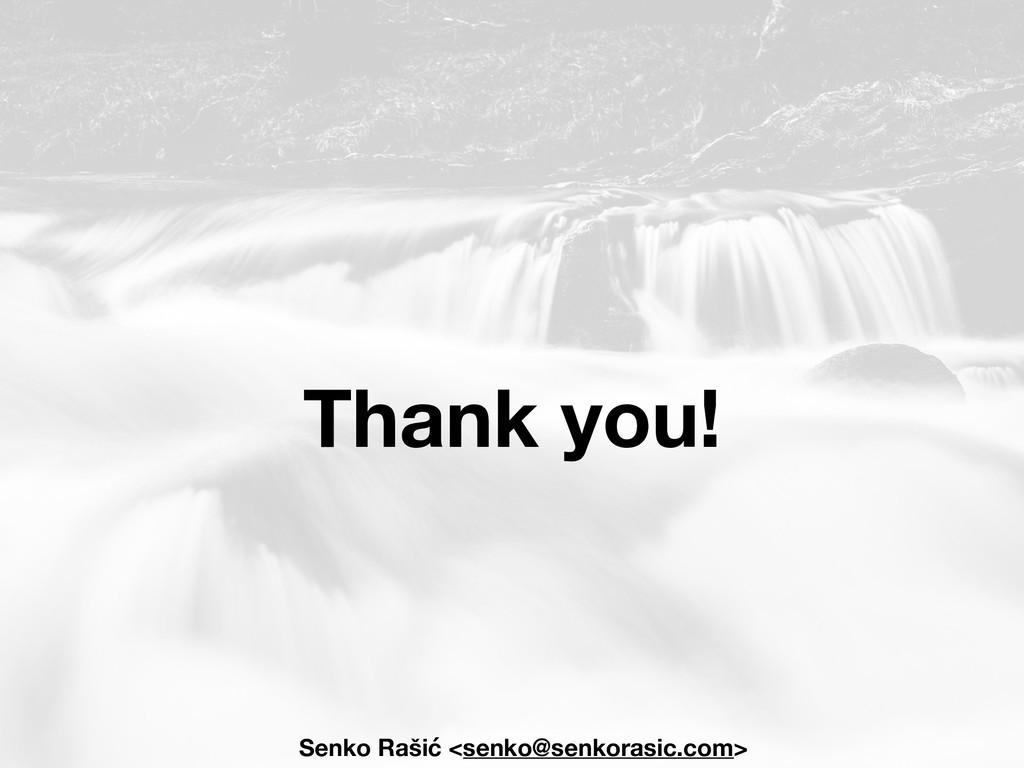 Thank you! Senko Rašić <senko@senkorasic.com>
