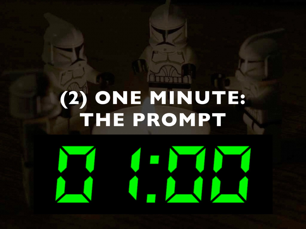 (2) ONE MINUTE:  THE PROMPT