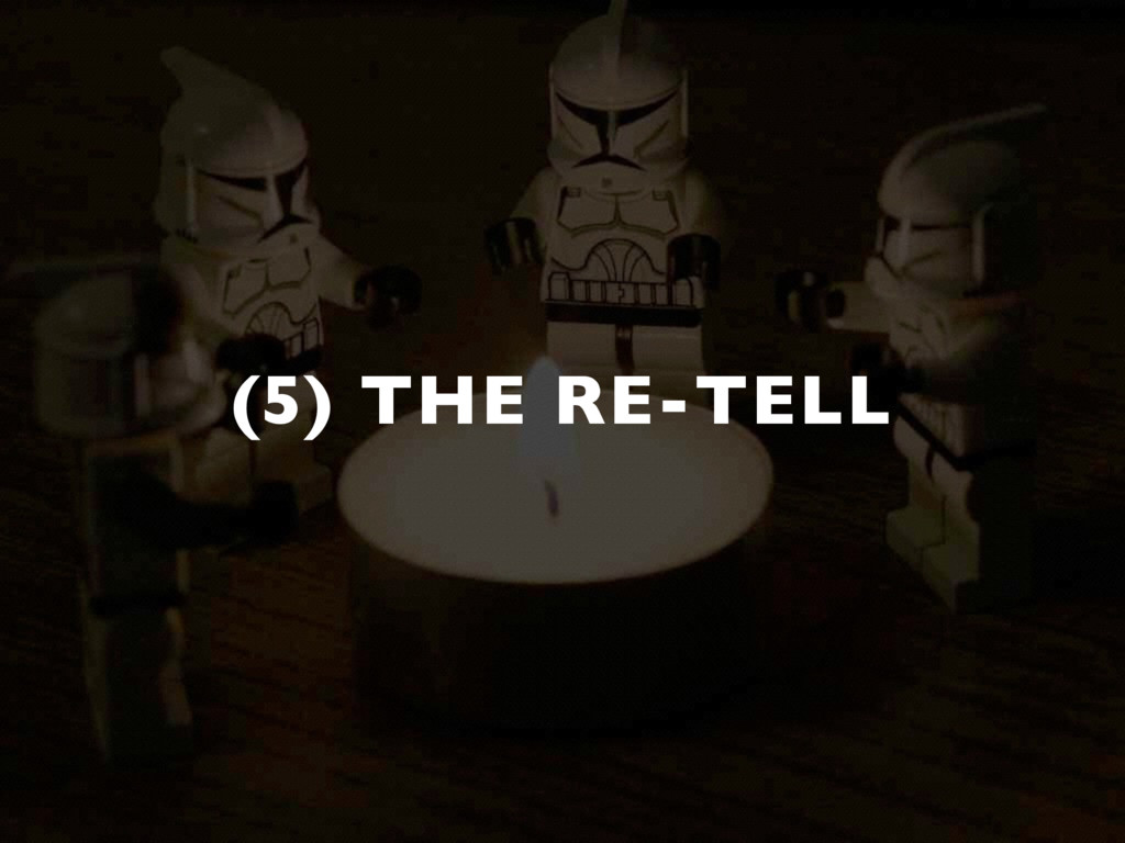 (5) THE RE-TELL