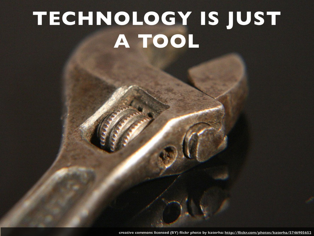 TECHNOLOGY IS JUST A TOOL creative commons lice...