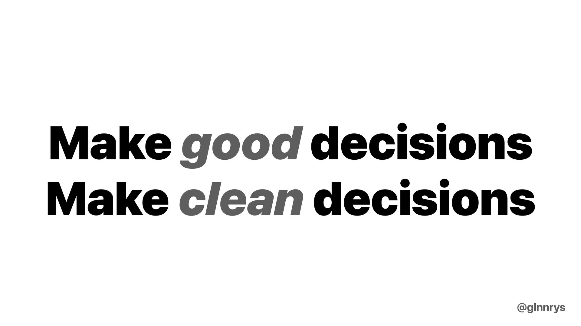 Understand the importance of decisions @glnnrys