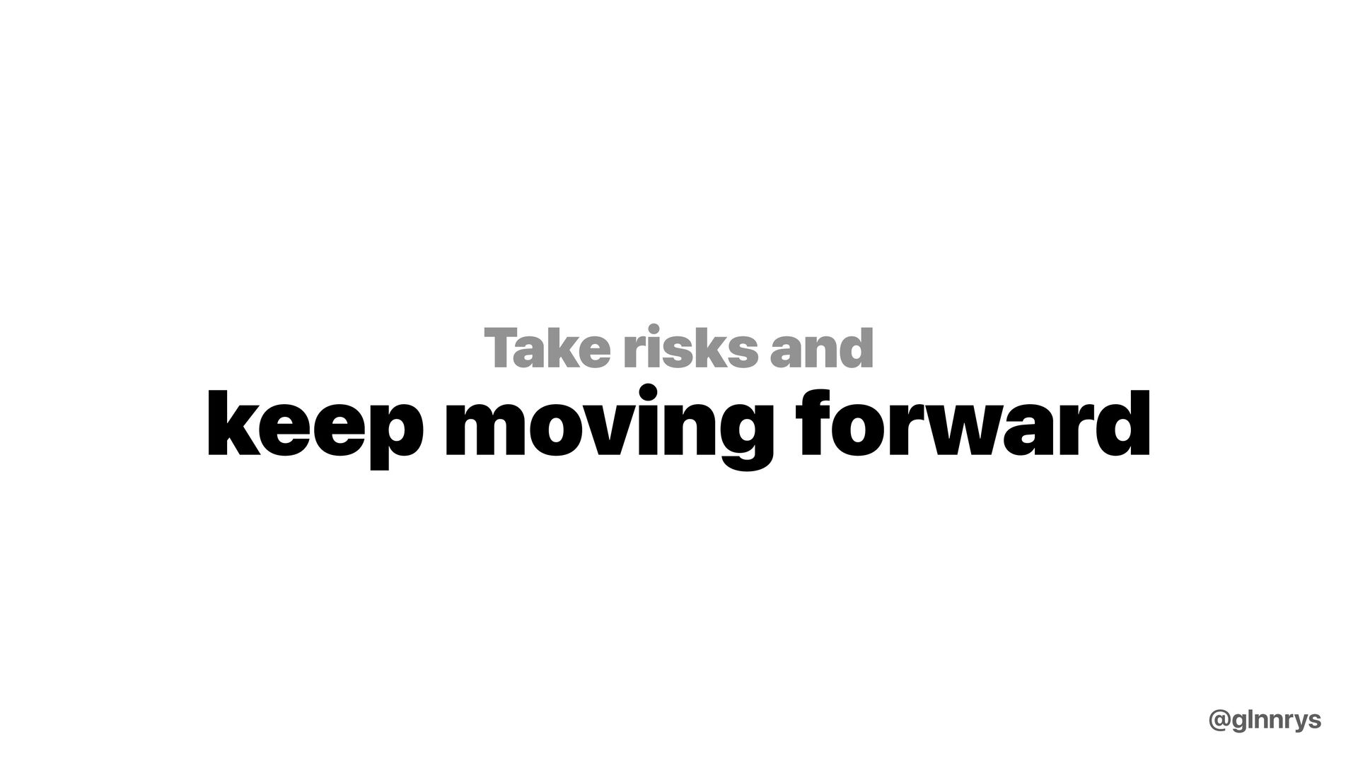Make good decisions Make clean decisions @glnnr...
