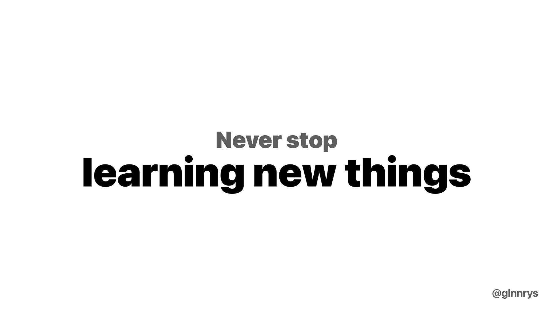 Keep good practices that worked in the past. @g...