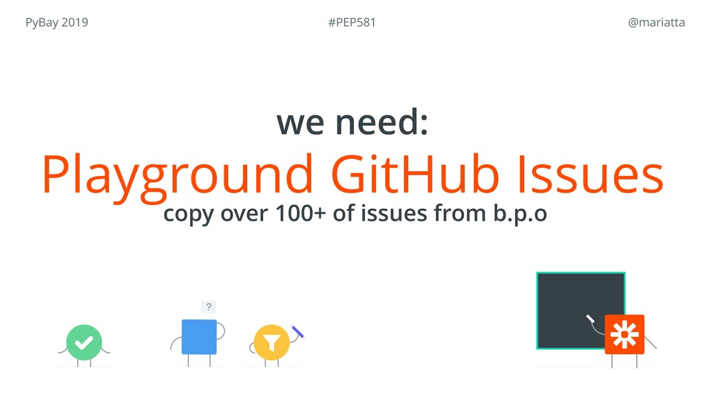 PyBay 2019 @mariatta Playground GitHub Issues ...