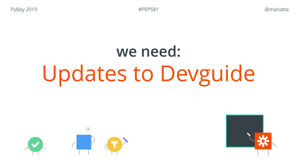 PyBay 2019 @mariatta Updates to Devguide we ne...