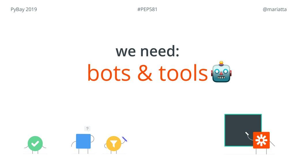 PyBay 2019 @mariatta bots & tools we need:  #P...