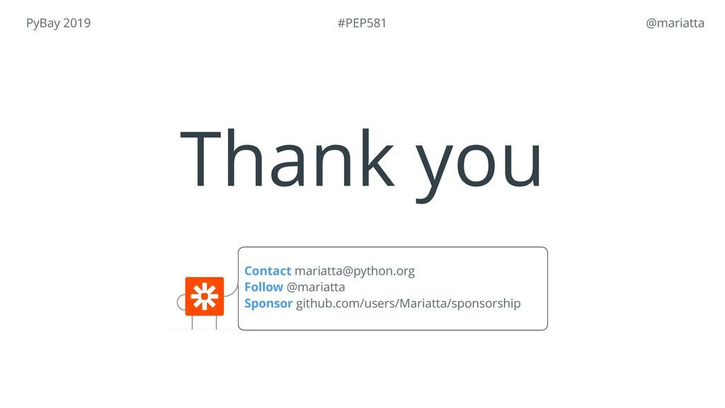 PyBay 2019 @mariatta Contact mariatta@python.o...