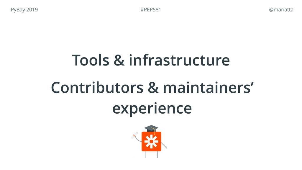 PyBay 2019 @mariatta Tools & infrastructure Co...