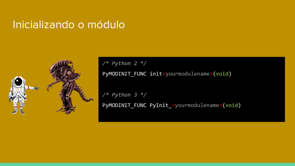 Inicializando o módulo /* Python 2 */ PyMODINIT...