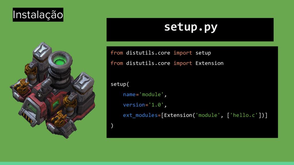 Instalação from distutils.core import setup fro...