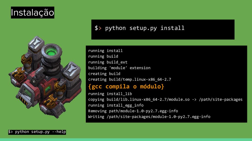 Instalação $> python setup.py install running i...