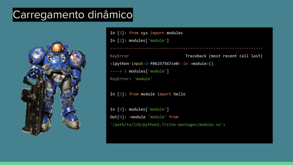 Carregamento dinâmico In [1]: from sys import m...