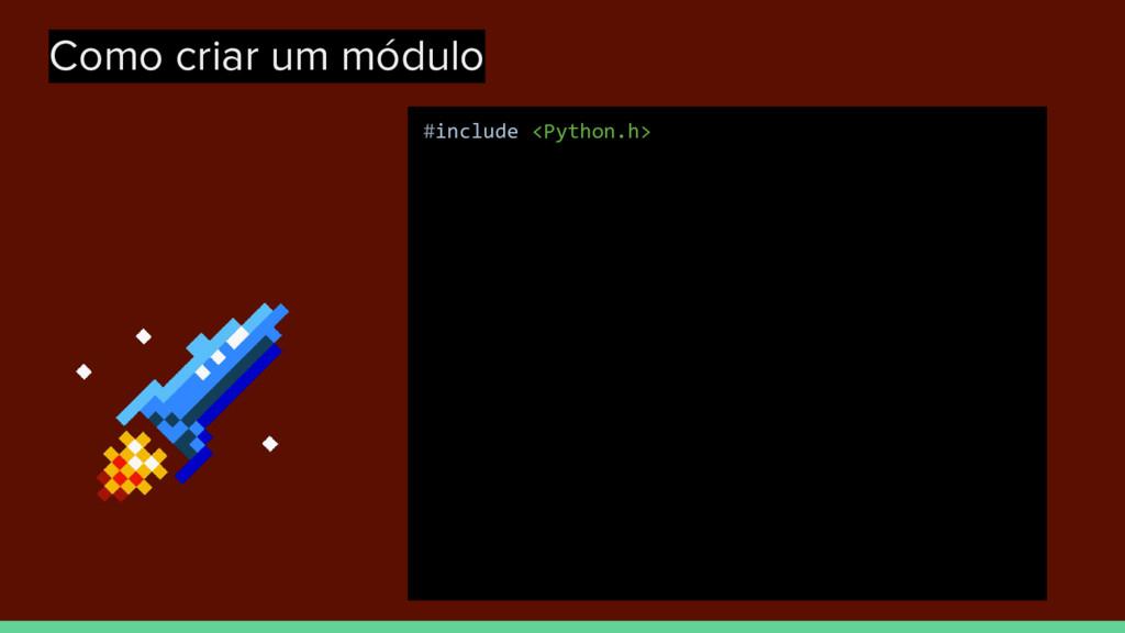 Como criar um módulo #include <Python.h>