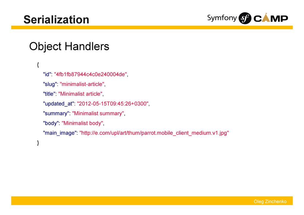 Oleg Zinchenko Serialization Object Handlers { ...