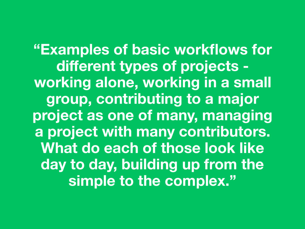 """""""Examples of basic workflows for different types ..."""