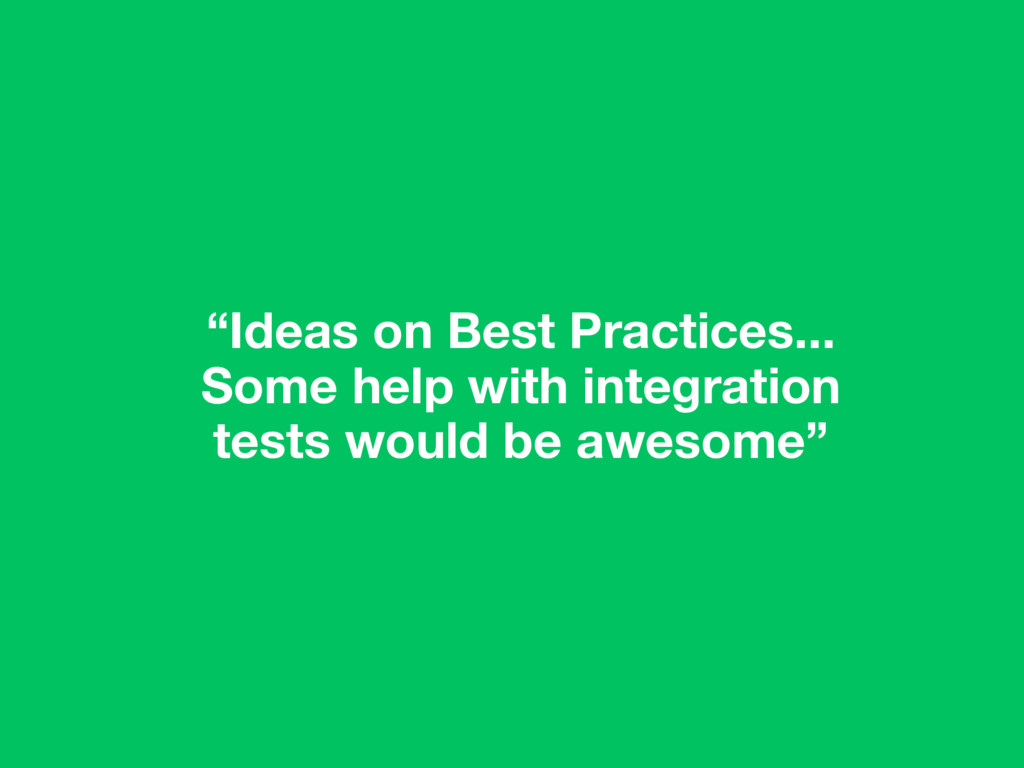 """""""Ideas on Best Practices... Some help with inte..."""