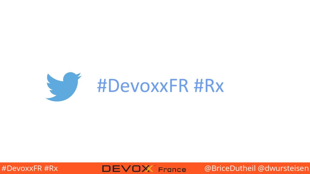 @BriceDutheil @dwursteisen #DevoxxFR #Rx #Devox...