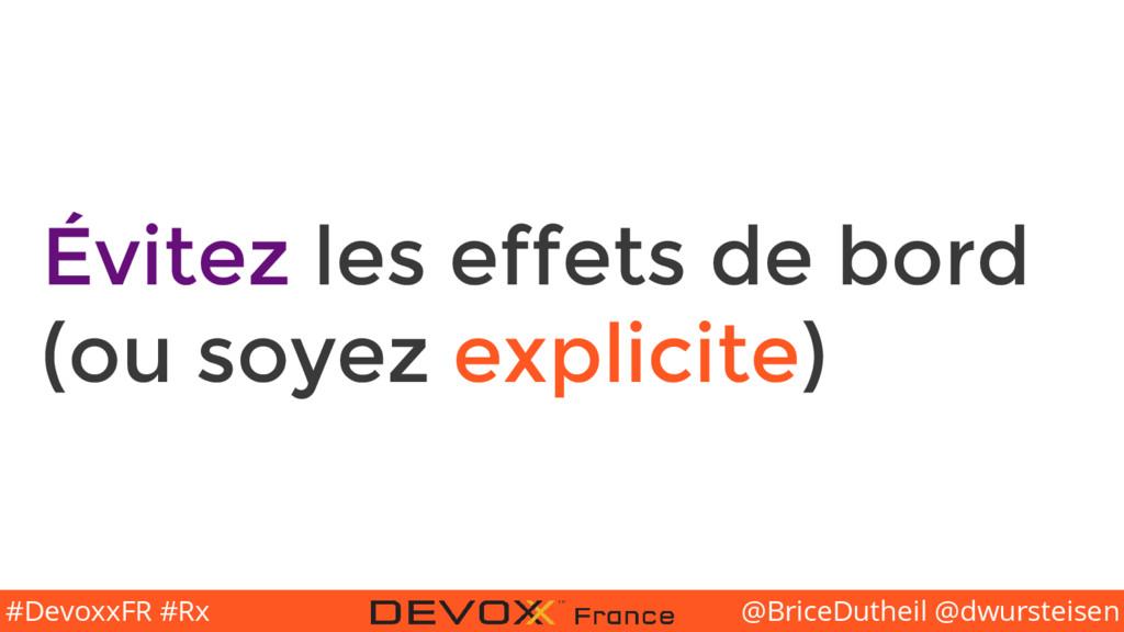 @BriceDutheil @dwursteisen #DevoxxFR #Rx Évitez...