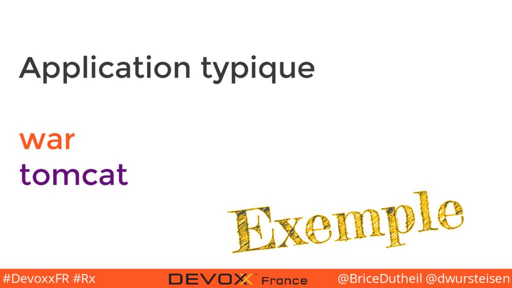 @BriceDutheil @dwursteisen #DevoxxFR #Rx Applic...