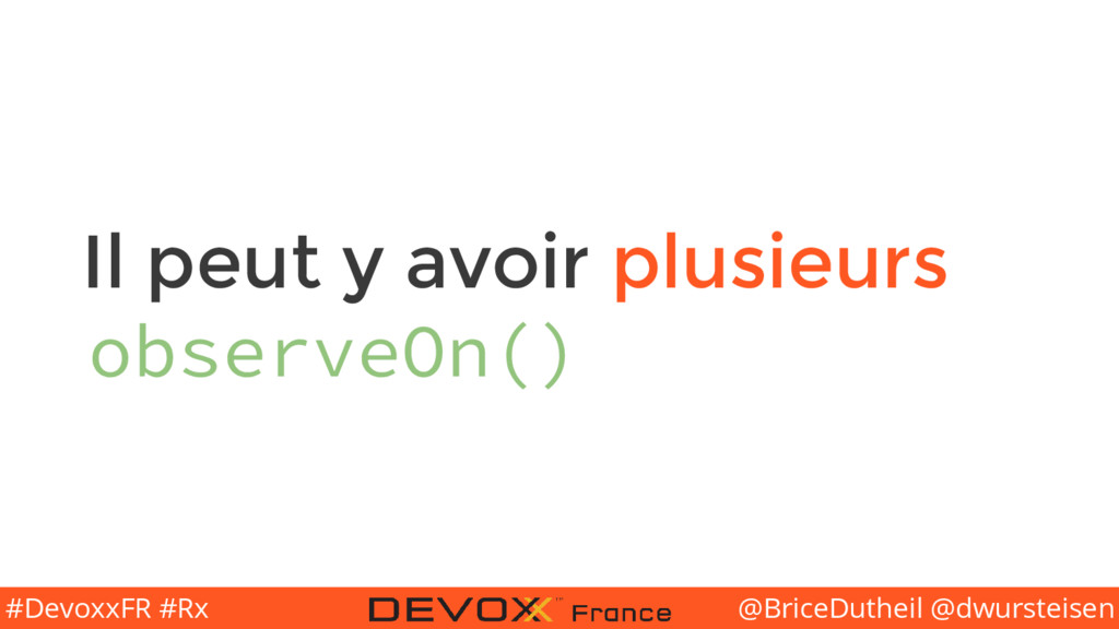@BriceDutheil @dwursteisen #DevoxxFR #Rx Il peu...