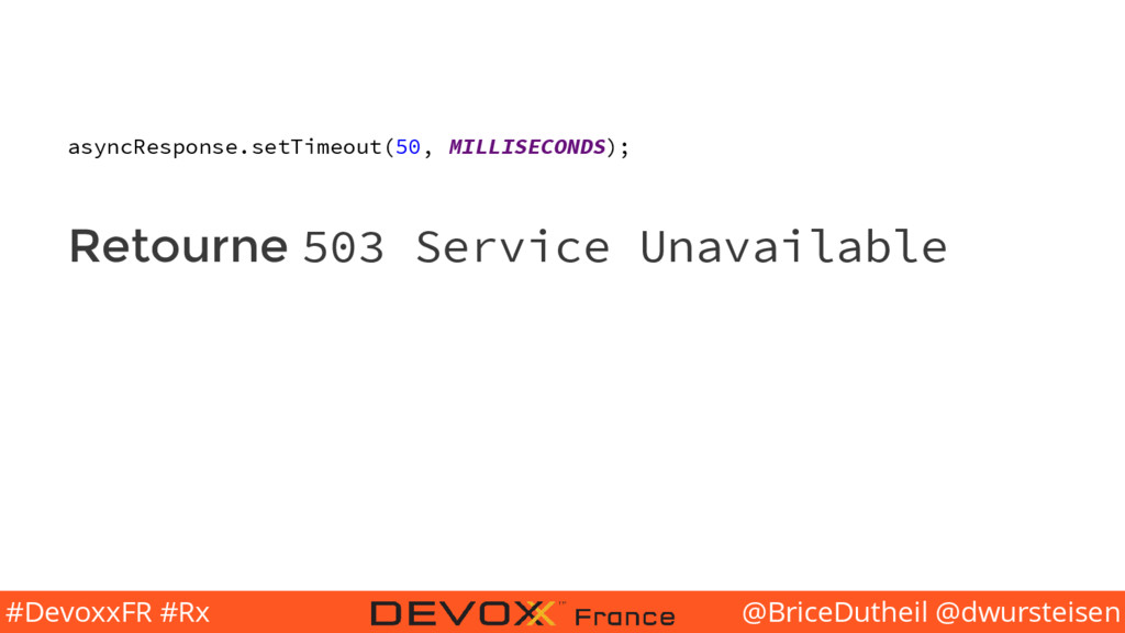 @BriceDutheil @dwursteisen #DevoxxFR #Rx asyncR...