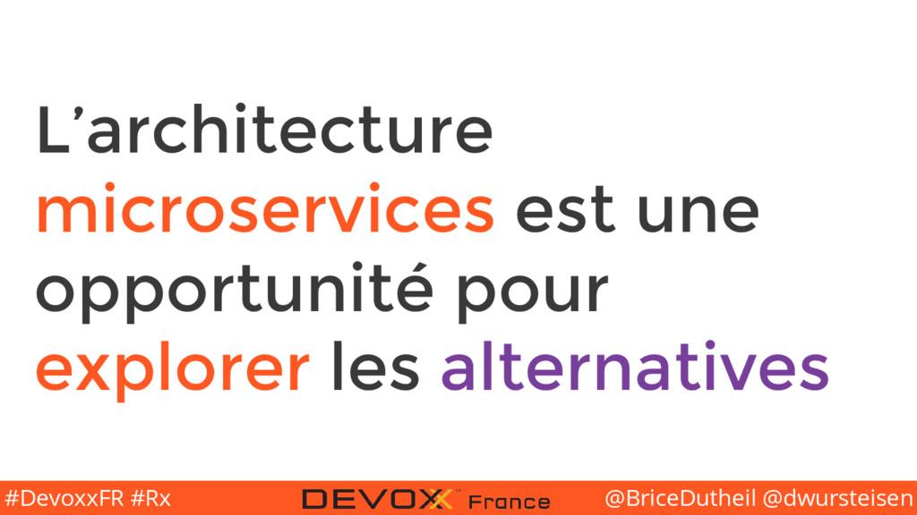 @BriceDutheil @dwursteisen #DevoxxFR #Rx L'arch...