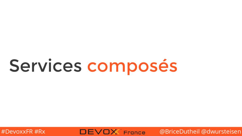 @BriceDutheil @dwursteisen #DevoxxFR #Rx Servic...