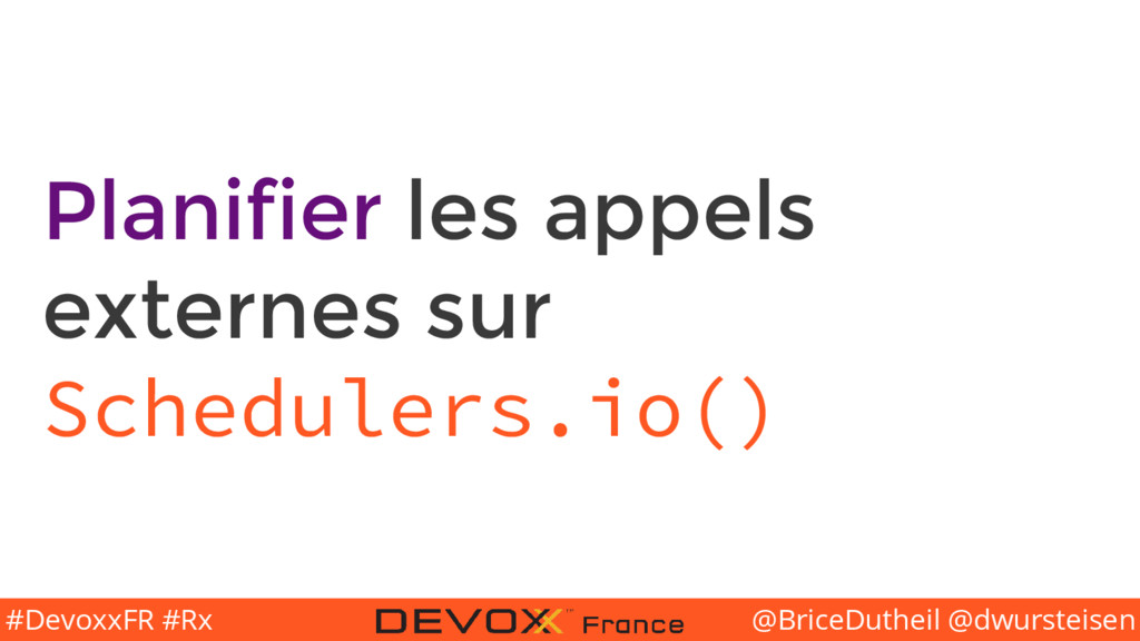 @BriceDutheil @dwursteisen #DevoxxFR #Rx Planif...