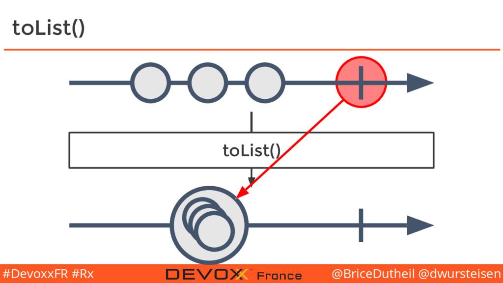 @BriceDutheil @dwursteisen #DevoxxFR #Rx toList...