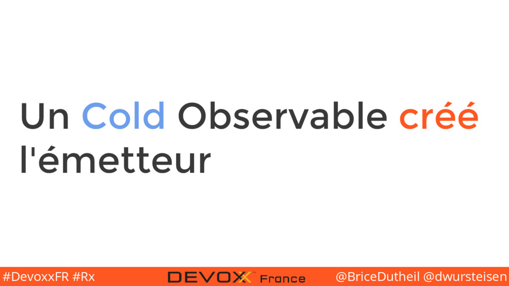 @BriceDutheil @dwursteisen #DevoxxFR #Rx Un Col...