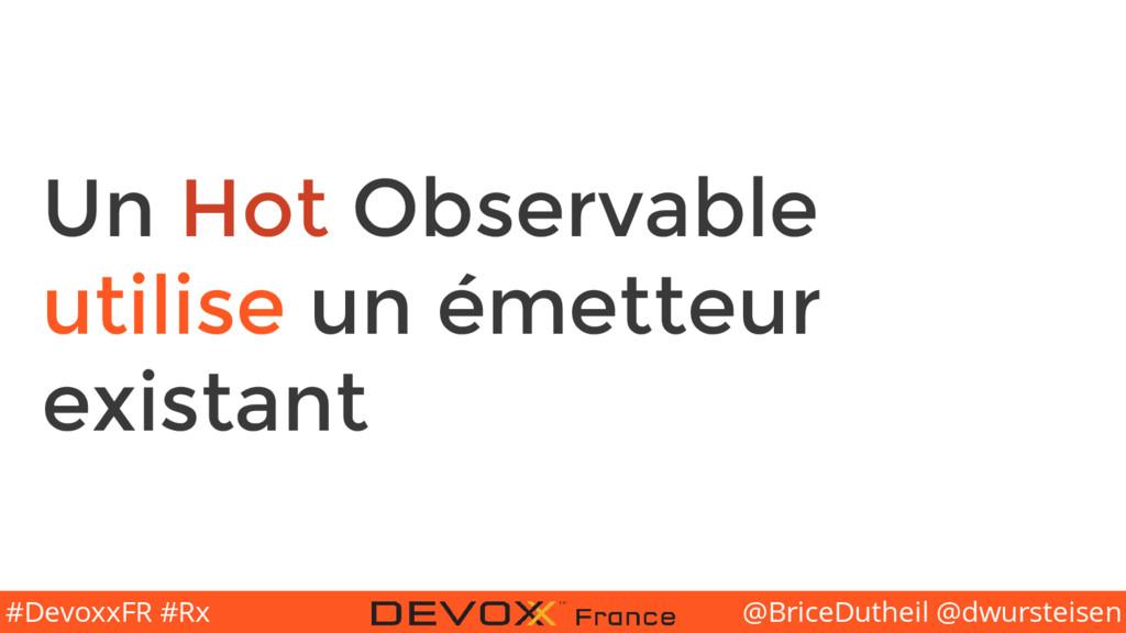 @BriceDutheil @dwursteisen #DevoxxFR #Rx Un Hot...