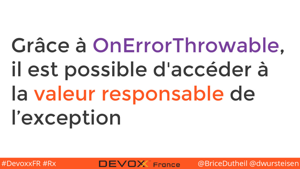 @BriceDutheil @dwursteisen #DevoxxFR #Rx Grâce ...