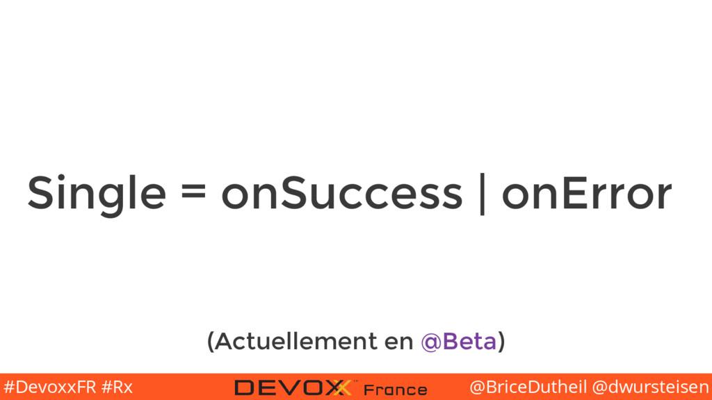 @BriceDutheil @dwursteisen #DevoxxFR #Rx Single...