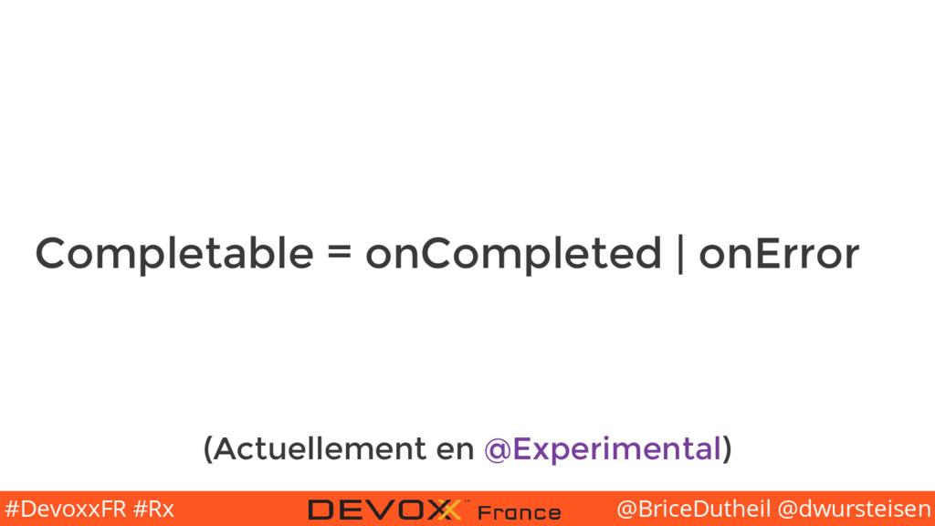 @BriceDutheil @dwursteisen #DevoxxFR #Rx Comple...