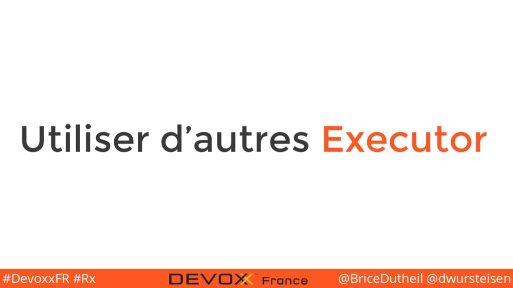 @BriceDutheil @dwursteisen #DevoxxFR #Rx Utilis...