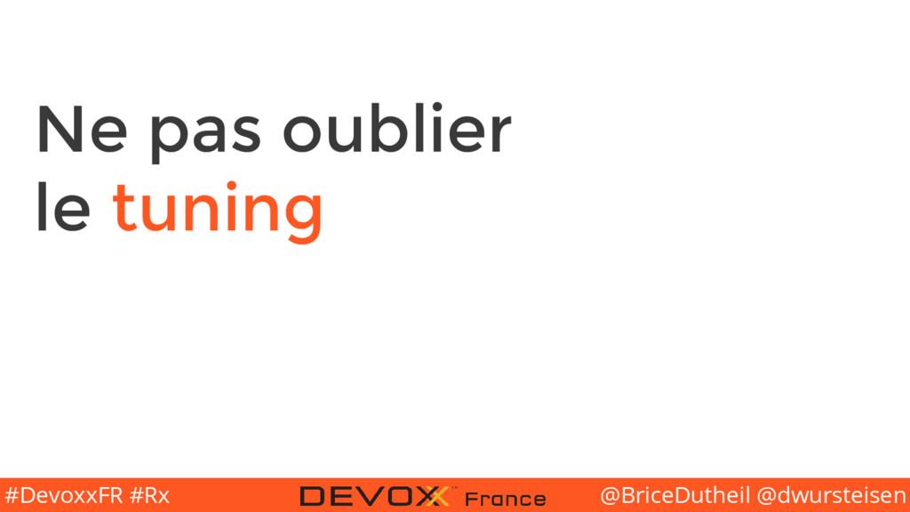 @BriceDutheil @dwursteisen #DevoxxFR #Rx Ne pas...