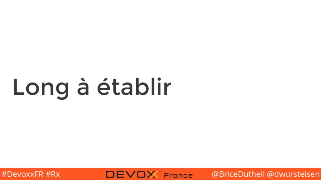@BriceDutheil @dwursteisen #DevoxxFR #Rx Long à...