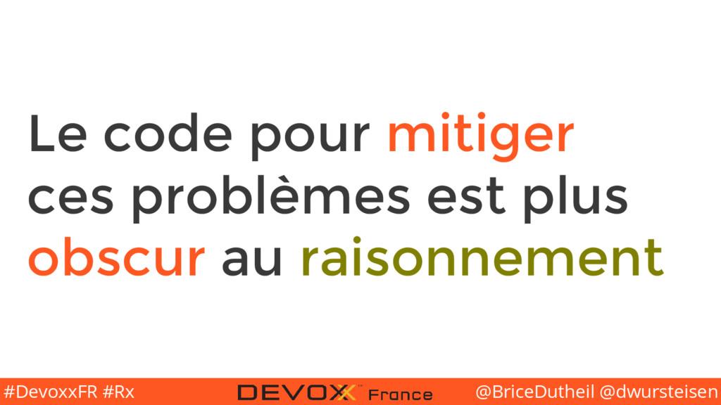 @BriceDutheil @dwursteisen #DevoxxFR #Rx Le cod...