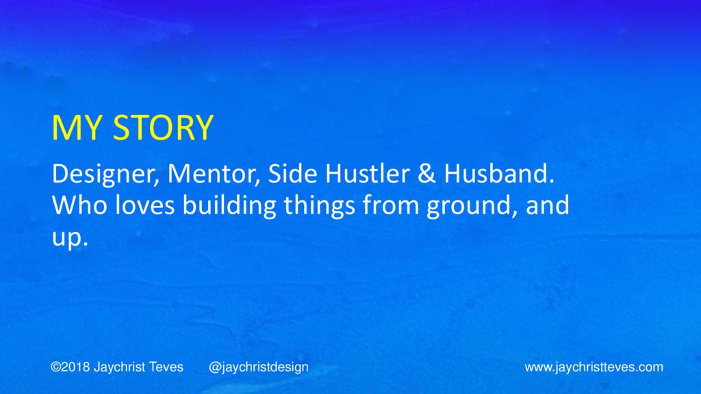 MY STORY Designer, Mentor, Side Hustler & Husba...