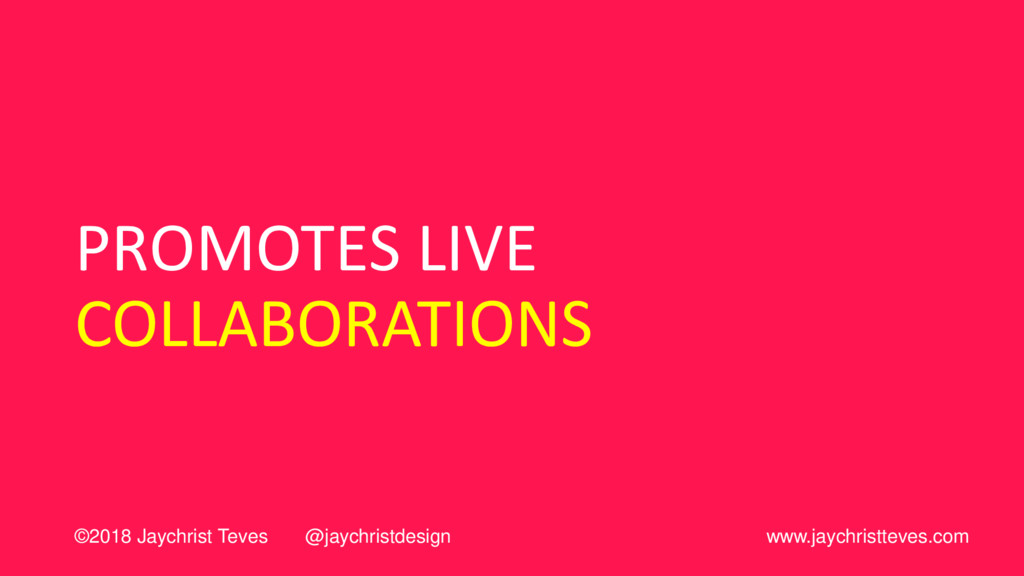 PROMOTES LIVE COLLABORATIONS ©2018 Jaychrist Te...