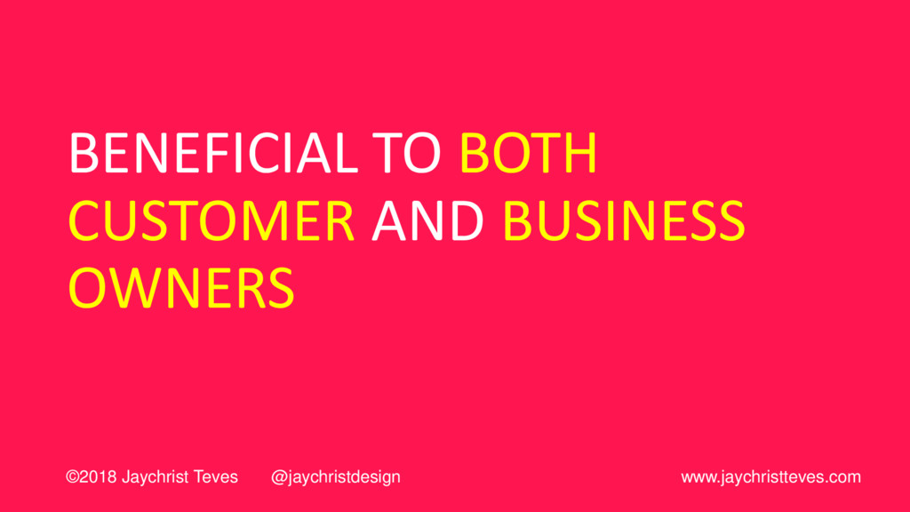 BENEFICIAL TO BOTH CUSTOMER AND BUSINESS OWNERS...