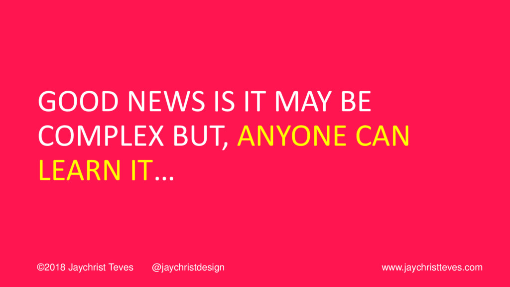 GOOD NEWS IS IT MAY BE COMPLEX BUT, ANYONE CAN ...